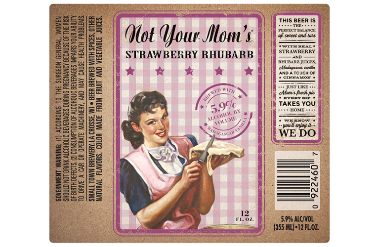 Small Town Brewery Working on Not Your Mom's Strawberry Rhubarb 12-Ounce Bottle Label 1